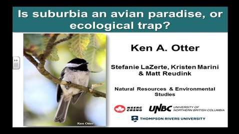 Thumbnail for entry NRESi Colloquium: October 28, 2016 - Is suburbia an avian paradise, or ecological trap? Dr. Ken Otter, UNBC
