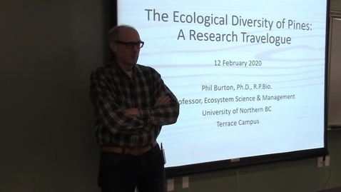 "Thumbnail for entry Phil Burton - ""The Ecological Diversity of Pines: A Research Travelogue"""
