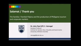 Thumbnail for entry The Familiar / Familial Filipina and the Production of Philippine Tourism and Corporate Markets - Dr. John Paul Catungal, Assistant Professor, UBC Institute for Gender, Race, Sexuality and Social Justice - October 19 2018