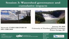 Thumbnail for entry Session 3: Watershed governance and cumulative impacts