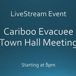 Thumbnail for channel Cariboo-Evacuee-TownHalls