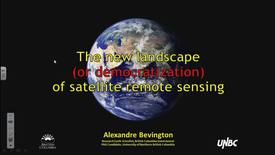 Thumbnail for entry The new landscape of satellite remote sensing. Alex Bevington, BC MFLNRORD and UNBC PhD student