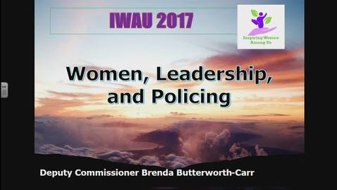 "Thumbnail for entry Women, Leadership and Policing. Brenda Butterworth-Carr (Deputy Commissioner and Commanding Officer of ""E"" Division, Royal Canadian Mounted Police) - IWUA Talk - November 20 2017"
