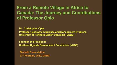Thumbnail for entry From a Remote African Village to Canada: The Journey and Contributions of Professor Opio