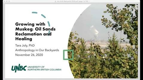 Thumbnail for entry Growing (With) Muskeg: Oil Sands Reclamation and Health - Dr. Tara Joly - November 26 2020