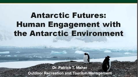 Thumbnail for entry Global Fridays - November 15 2013 - Antarctic Futures: Human Engagementwith the Antarctic Environment - Dr. Patrick Maher
