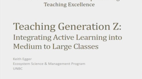 "Thumbnail for entry 2018 Robert W. Tait Annual Lecture on Implementing Teaching Excellence - Dr. Keith Egger on ""Teaching Generation Z: Integrating Active Learning into Medium to Large Classes"" - January 30 2018"