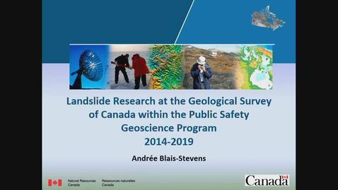 Thumbnail for entry Landslide Research at the Geological Survey of Canada within the Public Safety Geoscience Program 2014-2019 - Andree Blais-Stevens - January 18, 2019
