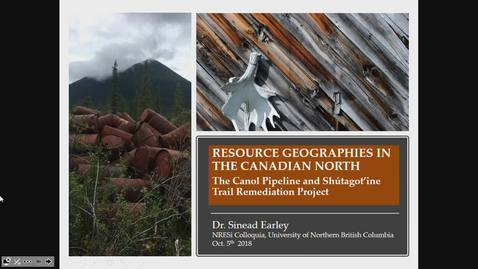 Thumbnail for entry Resource Geographies in the Canadian North: The Canol Pipeline and the Shutagot'ine Trail Remediation Project. - Dr. Sinead Earley, Independent Research