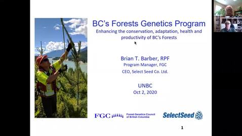 Thumbnail for entry BCs Forest Genetics Program - Enhancing the conservation, adaptation, health and productivity of BCs Forests Brian Barber - BC Forest Genetics Council - SelectSeed - October 2 2020
