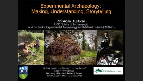 Thumbnail for entry Experimental Archaeology: Making, Understanding, Storytelling- Dr. Aidan O'Sullivan - Friday, January 15, 2021