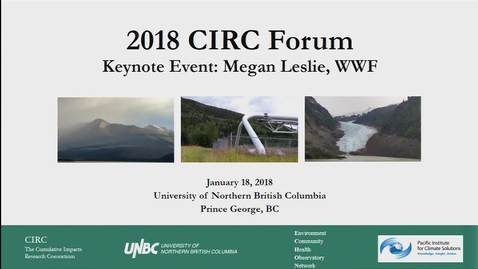 Thumbnail for entry Cumulative Impacts to Wildlife and Habitat Conservation in an Era of Environmental Change - Megan Leslie, President & CEO of World Wildlife Fund-Canada - January 18 2018