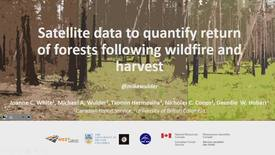 Thumbnail for entry Satellite data to quantify return of forests following wildfire and harvest - Dr. Michael Wulder, Canadian Forest Service - November 2, 2018