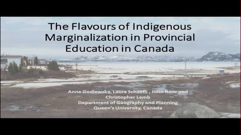 Thumbnail for entry The Flavours of Indigenous Marginalization in Provincial Education in Canada, Dr. Anne Godlewska & Laura Schaefli - Global Fridays - November 18, 2016