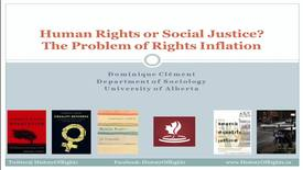 Thumbnail for entry Human Rights or Social Injustice? The Problem of Human Rights Inflation - Dr. Dominique ClémentAssociate Professor, Department of Sociology, University of Alberta, November 2, 2017