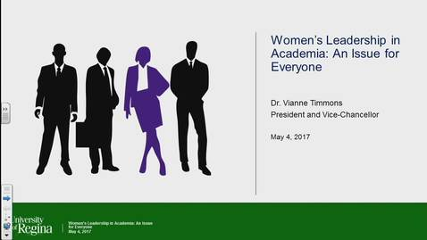 Thumbnail for entry President's Speaker Series - Women's Leadership in Academia: An Issue for Everyone - Dr. Vianne Timmons, University of Regina