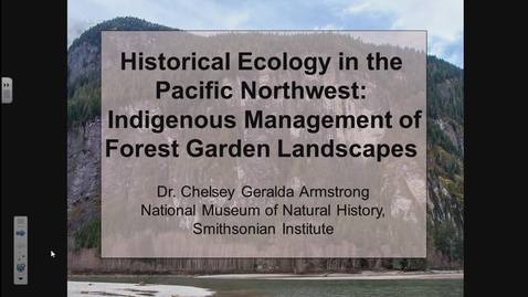 Thumbnail for entry Historical Ecology in the Pacific Northwest: Indigenous Management of Forest Garden Landscapes - Dr. Chelsey Geralda Armstrong - September 29, 2017 - NRESi