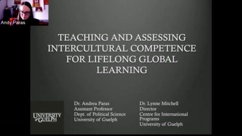 Thumbnail for entry Teaching and Assessing Intercultural Competence for Lifelong Global Learning Dr. Andrea ParasDepartment of Political ScienceUniversity of Guelph Tuesday, November 21 2017