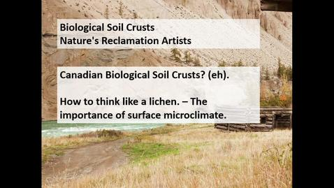 Thumbnail for entry Biological Soil Crusts - Natures Reclamation Artists Feb 8 2019 - Darwyn Coxson