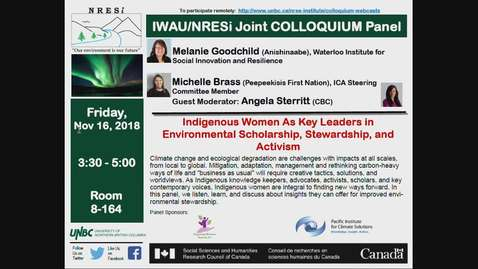 Thumbnail for entry Indigenous Women as Key Leaders in Environmental Scholarship, Stewardship and Activism - Kanahus Manuel, Melanie Goodchild, Michelle Brass - November 16, 2018