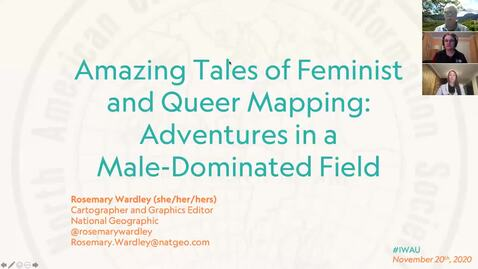 Thumbnail for entry Mapping in a Man's World - Amazing Tales of Feminist and Queer Mapping Adventures in a Male-dominated Field - Rosemary Wardley, Cartographer and Graphics Editor at National Geographic - November 20 2020