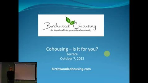 Thumbnail for entry Mel Coulson & Daryl Hanson - Intentional Communities and Telkwa's Innovative, Intergenerational Birchwood Cohousing Project