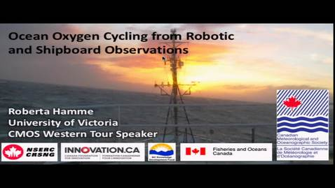 Thumbnail for entry Ocean Oxygen Cycling from Robotic and Shipboard Observations. Dr. Roberta Hamme, University of Victoria - November 9 2018