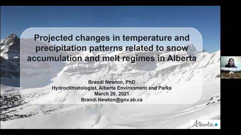 Thumbnail for entry Projected changes in temperature and precipitation patterns related to snow accumulation and melt regimes in Alberta, Canada - Dr. Brandi Newton, Alberta Environment and Parks - March 26 2021