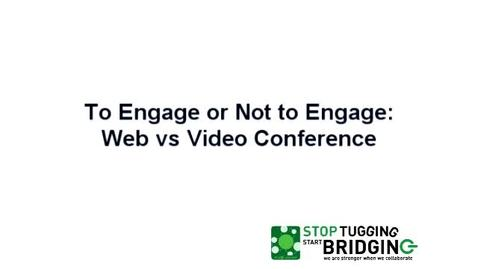 Thumbnail for entry To Engage or not to Engage - Web vs Video Conference