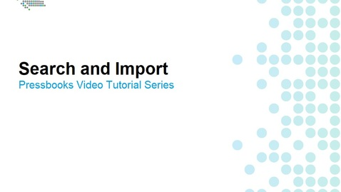 Thumbnail for entry How to Search and Import Pressbooks Content