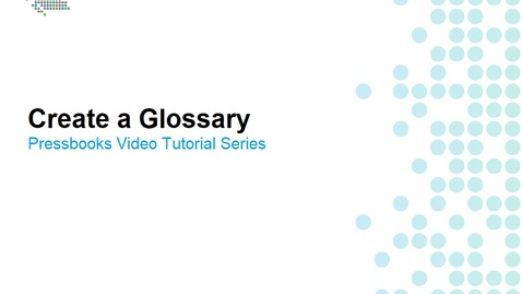 Thumbnail for entry How to Create a Glossary
