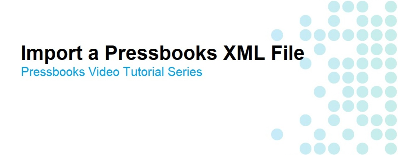 How to Import a Pressbooks XML File