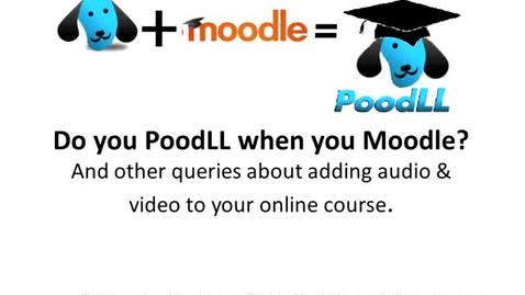 Thumbnail for entry T.e.l.l. May - Do you Poodll when you Moodle?