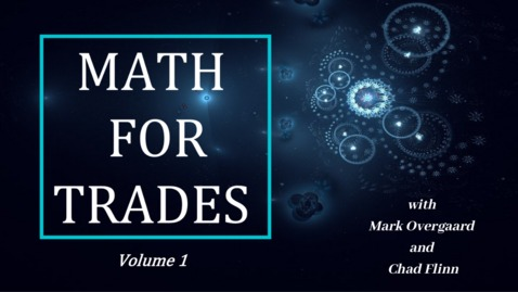 Thumbnail for entry Math for Trades Introductory Video