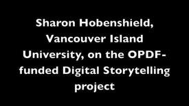 Thumbnail for entry OPDF 2011-12 Sharon Hobenshield on the Digital Storytelling project