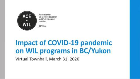 Thumbnail for entry ACE-WIL 3 Impact of COVID-19 on WIL programs in BC/Yukon (March 31, 2020)