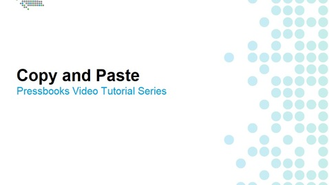 Thumbnail for entry How to Copy and Paste Content into Pressbooks