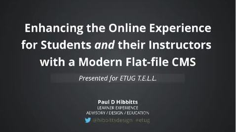 Thumbnail for entry T.e.l.l. May - Enhancing the Online Experience for Students (and Instructors!) with a Modern Flat-File CMS