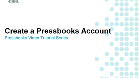 Thumbnail for entry How to Create a Pressbooks Account