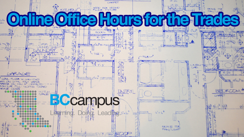 Thumbnail for entry Online Office Hours for the Trades