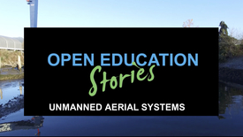 Thumbnail for entry Open Education Stories: Unmanned Aerial Systems Taking Off!