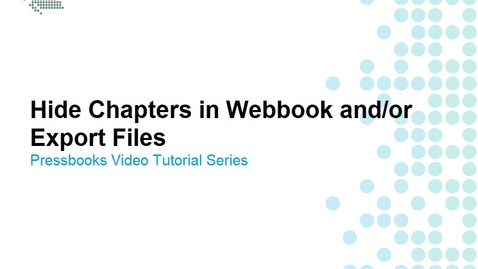 Thumbnail for entry How to Hide Chapters from the Webbook and/or Export Files