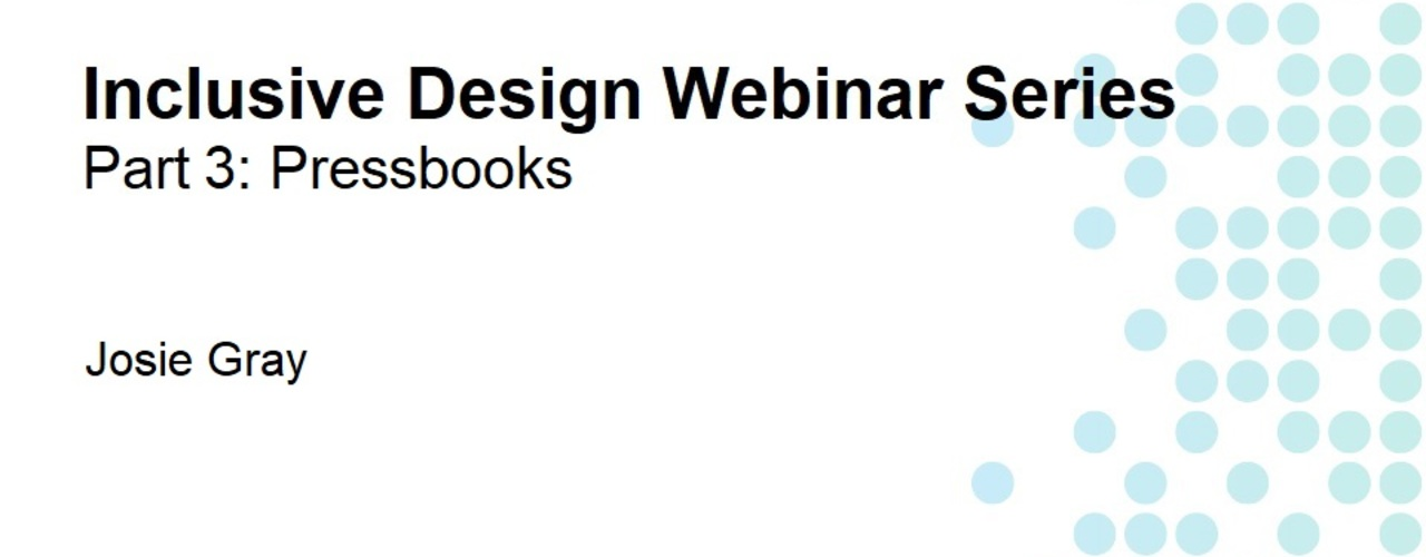 Inclusive Design Webinar Series Part 3: Pressbooks