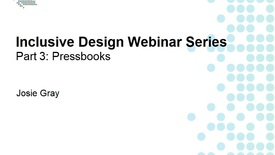 Thumbnail for entry Inclusive Design Webinar Series Part 3: Pressbooks