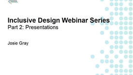 Thumbnail for entry Inclusive Design Webinar Series Part 2: Presentations
