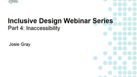Thumbnail for entry Inclusive Design Webinar Series Part 4: Inaccessibility