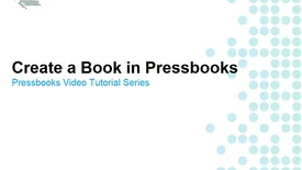 Thumbnail for entry How to Create a Book in Pressbooks