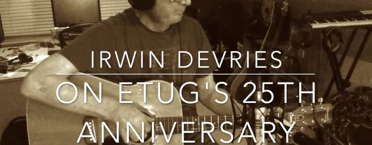 Emeritus Irwin DeVries on ETUG 25th Anniversary