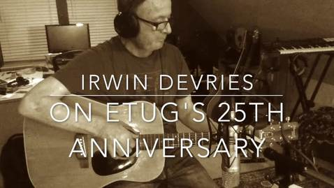 Thumbnail for entry Emeritus Irwin DeVries on ETUG 25th Anniversary