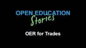 Thumbnail for entry Open Education Stories: OER for Trades